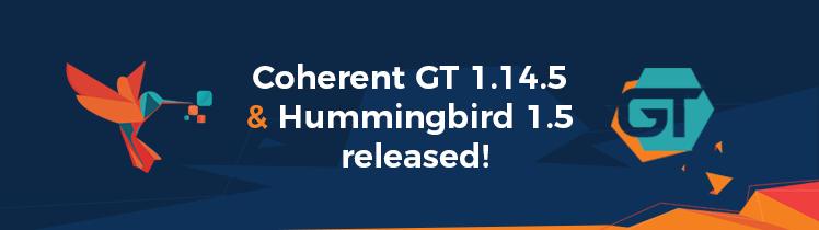 GT 1.14.5 and Hummingbird 1.5