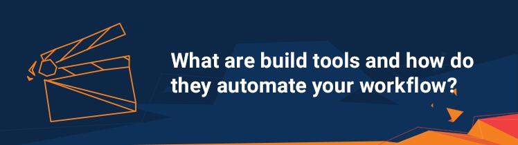 Build tools
