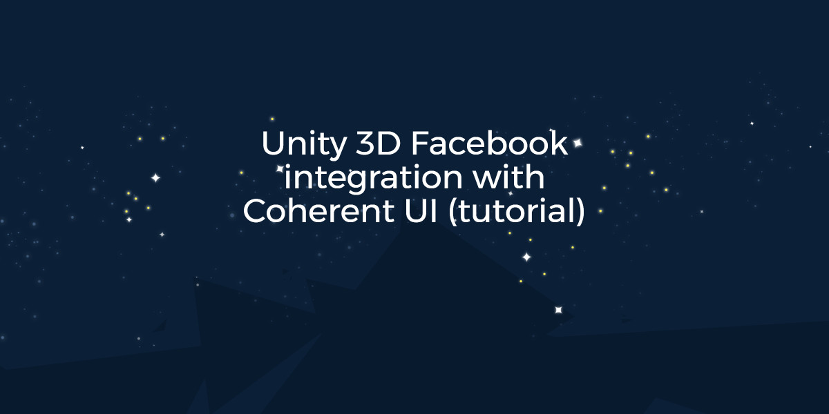 Unity 3D Facebook integration with Coherent UI tutorial