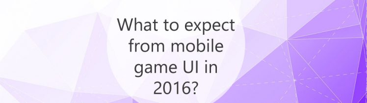 What to expect from mobile game UI in 2016