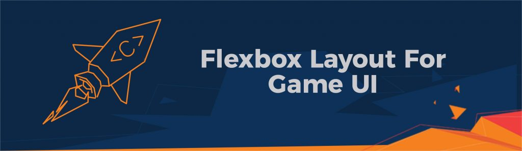 Create Flexbox layout for game User Interface - tutorial